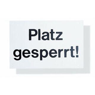 """Hinweisschild """"Platz gesperrt"""""""